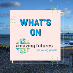 Amazing Futures groups and peer support [Brighton & Hove and East Sussex]
