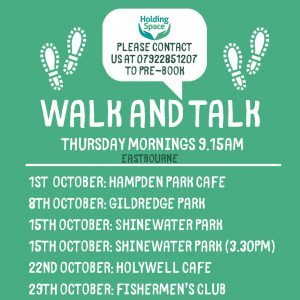 Graphic about walk and talk, running Thursday morning 9.15am in Eastbourne. Contact 07922851207 to book. Upcoming dates: 1st October: Hampden Park Cafe, 8th October: Gildredge Park, 15th October: Shinewater Park, 15th October: Shinewater Park (3.30pm), 22nd october: Holywell Cafe, 29th October: Fishermen's Club.