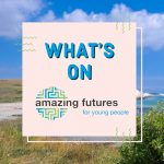 Amazing Futures groups and peer support - summer 2021 [Brighton & Hove and East Sussex]